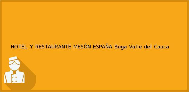 Teléfono, Dirección y otros datos de contacto para HOTEL Y RESTAURANTE MESÓN ESPAÑA, Buga, Valle del Cauca, Colombia