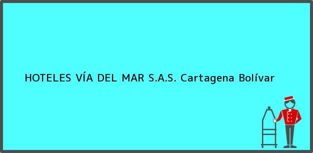 Teléfono, Dirección y otros datos de contacto para HOTELES VÍA DEL MAR S.A.S., Cartagena, Bolívar, Colombia