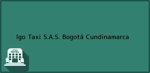 Teléfono, Dirección y otros datos de contacto para Igo Taxi S.A.S., Bogotá, Cundinamarca, Colombia
