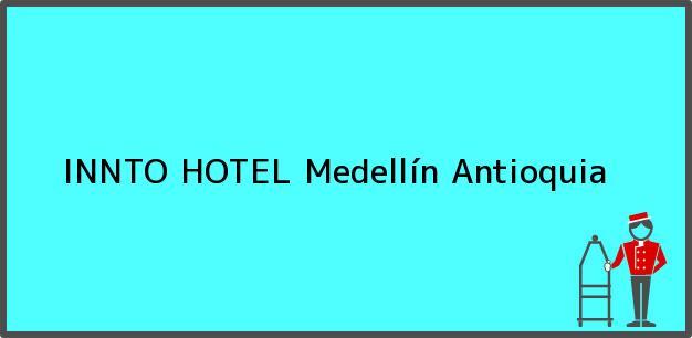 Teléfono, Dirección y otros datos de contacto para INNTO HOTEL, Medellín, Antioquia, Colombia
