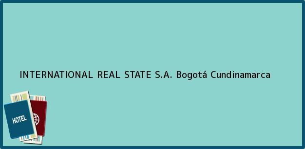 Teléfono, Dirección y otros datos de contacto para INTERNATIONAL REAL STATE S.A., Bogotá, Cundinamarca, Colombia