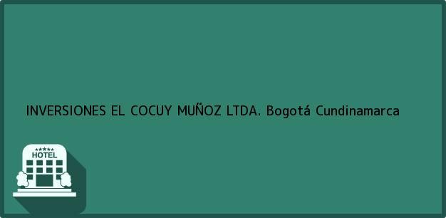 Teléfono, Dirección y otros datos de contacto para INVERSIONES EL COCUY MUÑOZ LTDA., Bogotá, Cundinamarca, Colombia