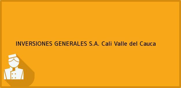 Teléfono, Dirección y otros datos de contacto para INVERSIONES GENERALES S.A., Cali, Valle del Cauca, Colombia