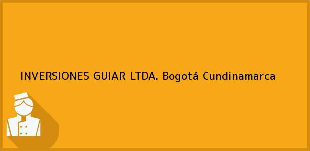 Teléfono, Dirección y otros datos de contacto para INVERSIONES GUIAR LTDA., Bogotá, Cundinamarca, Colombia