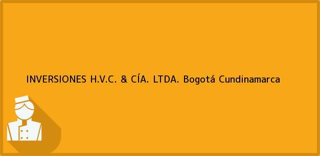 Teléfono, Dirección y otros datos de contacto para INVERSIONES H.V.C. & CÍA. LTDA., Bogotá, Cundinamarca, Colombia