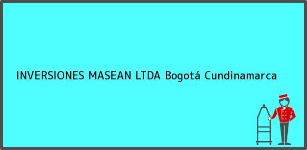 Teléfono, Dirección y otros datos de contacto para INVERSIONES MASEAN LTDA, Bogotá, Cundinamarca, Colombia