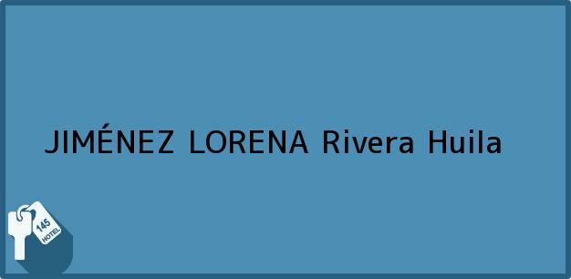 Teléfono, Dirección y otros datos de contacto para JIMÉNEZ LORENA, Rivera, Huila, Colombia