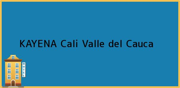 Teléfono, Dirección y otros datos de contacto para KAYENA, Cali, Valle del Cauca, Colombia