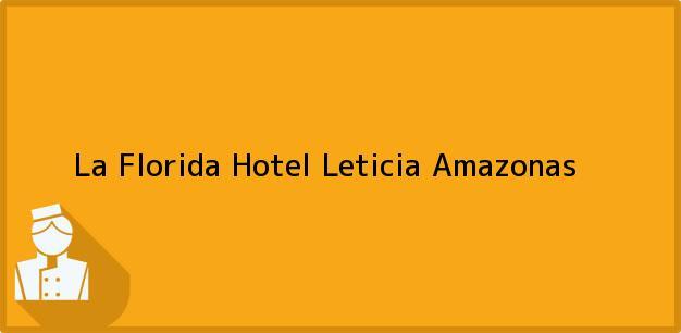 Teléfono, Dirección y otros datos de contacto para La Florida Hotel, Leticia, Amazonas, Colombia