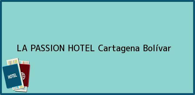 Teléfono, Dirección y otros datos de contacto para LA PASSION HOTEL, Cartagena, Bolívar, Colombia
