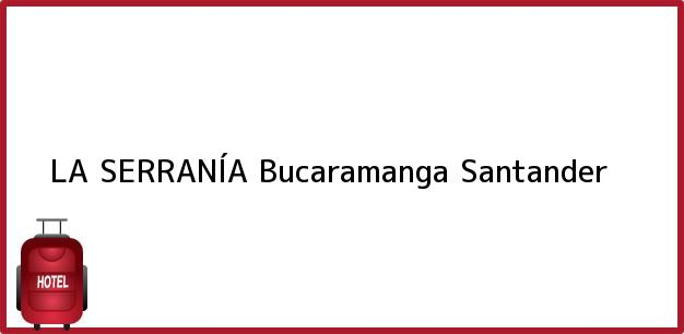 Teléfono, Dirección y otros datos de contacto para LA SERRANÍA, Bucaramanga, Santander, Colombia