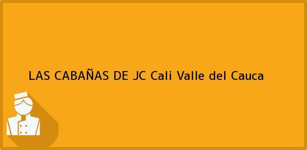 Teléfono, Dirección y otros datos de contacto para LAS CABAÑAS DE JC, Cali, Valle del Cauca, Colombia