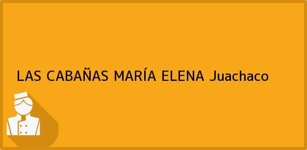 Teléfono, Dirección y otros datos de contacto para LAS CABAÑAS MARÍA ELENA, Juachaco, , Colombia