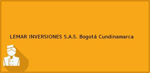 Teléfono, Dirección y otros datos de contacto para LEMAR INVERSIONES S.A.S., Bogotá, Cundinamarca, Colombia