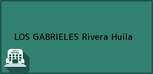 Teléfono, Dirección y otros datos de contacto para LOS GABRIELES, Rivera, Huila, Colombia