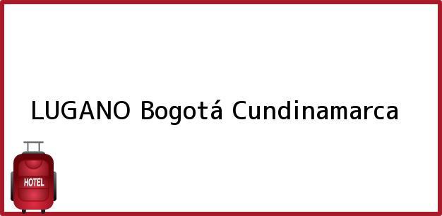 Teléfono, Dirección y otros datos de contacto para LUGANO, Bogotá, Cundinamarca, Colombia