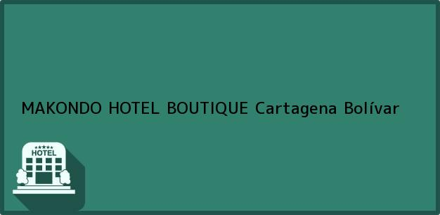 Teléfono, Dirección y otros datos de contacto para MAKONDO HOTEL BOUTIQUE, Cartagena, Bolívar, Colombia