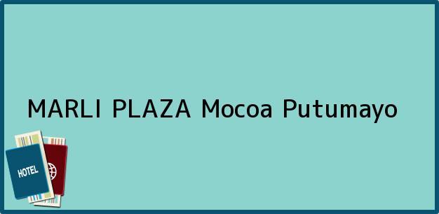 Teléfono, Dirección y otros datos de contacto para MARLI PLAZA, Mocoa, Putumayo, Colombia
