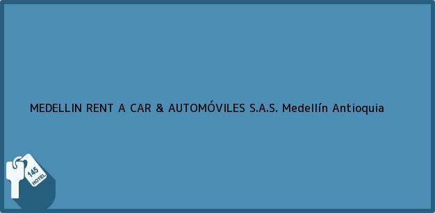 Teléfono, Dirección y otros datos de contacto para MEDELLIN RENT A CAR & AUTOMÓVILES S.A.S., Medellín, Antioquia, Colombia