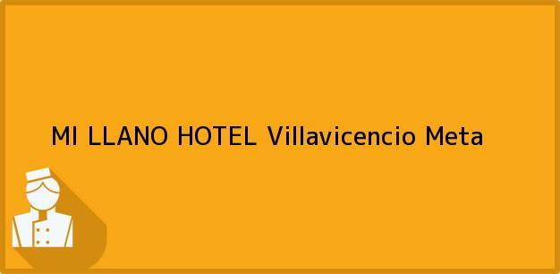 Teléfono, Dirección y otros datos de contacto para MI LLANO HOTEL, Villavicencio, Meta, Colombia