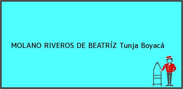 Teléfono, Dirección y otros datos de contacto para MOLANO RIVEROS DE BEATRÍZ, Tunja, Boyacá, Colombia