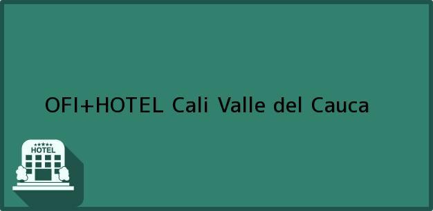 Teléfono, Dirección y otros datos de contacto para OFI+HOTEL, Cali, Valle del Cauca, Colombia