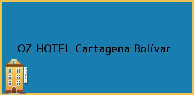 Teléfono, Dirección y otros datos de contacto para OZ HOTEL, Cartagena, Bolívar, Colombia