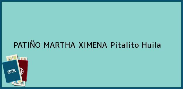 Teléfono, Dirección y otros datos de contacto para PATIÑO MARTHA XIMENA, Pitalito, Huila, Colombia