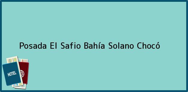 Teléfono, Dirección y otros datos de contacto para Posada El Safio, Bahía Solano, Chocó, Colombia