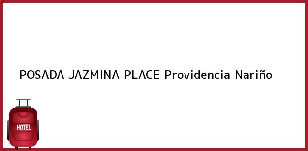 Teléfono, Dirección y otros datos de contacto para POSADA JAZMINA PLACE, Providencia, Nariño, Colombia