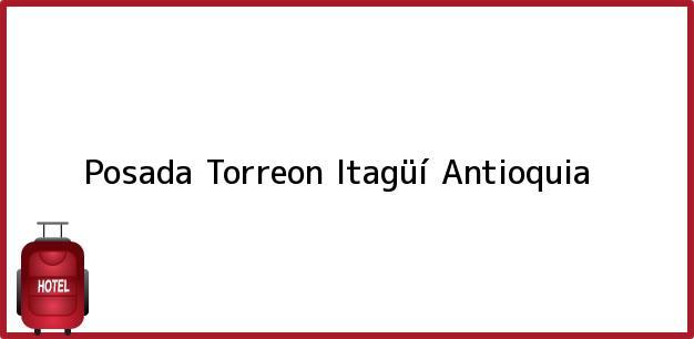Teléfono, Dirección y otros datos de contacto para Posada Torreon, Itagüí, Antioquia, Colombia