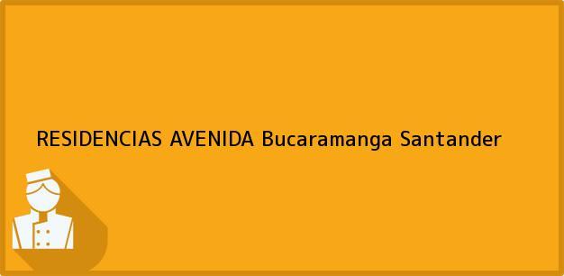 Teléfono, Dirección y otros datos de contacto para RESIDENCIAS AVENIDA, Bucaramanga, Santander, Colombia