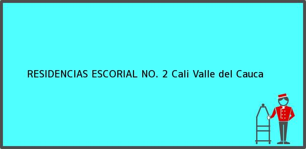 Teléfono, Dirección y otros datos de contacto para RESIDENCIAS ESCORIAL NO. 2, Cali, Valle del Cauca, Colombia
