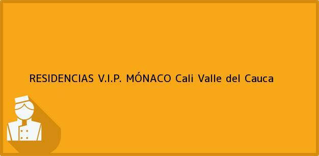 Teléfono, Dirección y otros datos de contacto para RESIDENCIAS V.I.P. MÓNACO, Cali, Valle del Cauca, Colombia