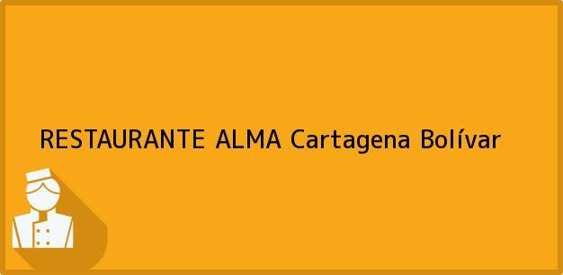 Teléfono, Dirección y otros datos de contacto para RESTAURANTE ALMA, Cartagena, Bolívar, Colombia