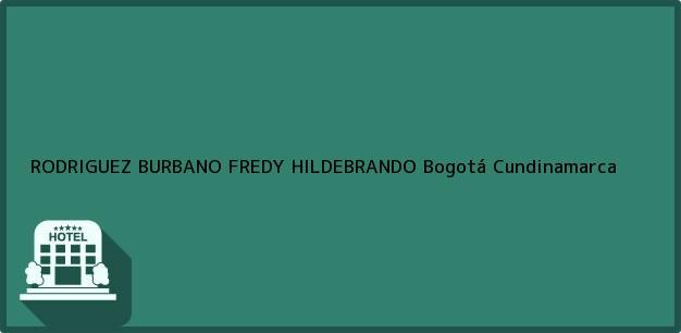 Teléfono, Dirección y otros datos de contacto para RODRIGUEZ BURBANO FREDY HILDEBRANDO, Bogotá, Cundinamarca, Colombia