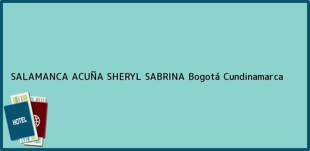 Teléfono, Dirección y otros datos de contacto para SALAMANCA ACUÑA SHERYL SABRINA, Bogotá, Cundinamarca, Colombia