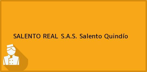 Teléfono, Dirección y otros datos de contacto para SALENTO REAL S.A.S., Salento, Quindío, Colombia