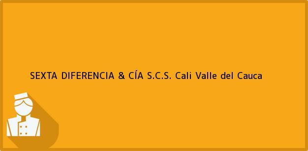 Teléfono, Dirección y otros datos de contacto para SEXTA DIFERENCIA & CÍA S.C.S., Cali, Valle del Cauca, Colombia