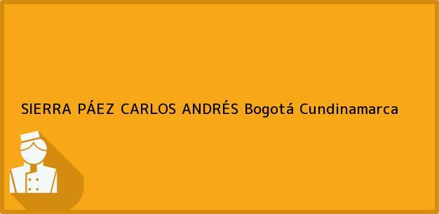 Teléfono, Dirección y otros datos de contacto para SIERRA PÁEZ CARLOS ANDRÉS, Bogotá, Cundinamarca, Colombia