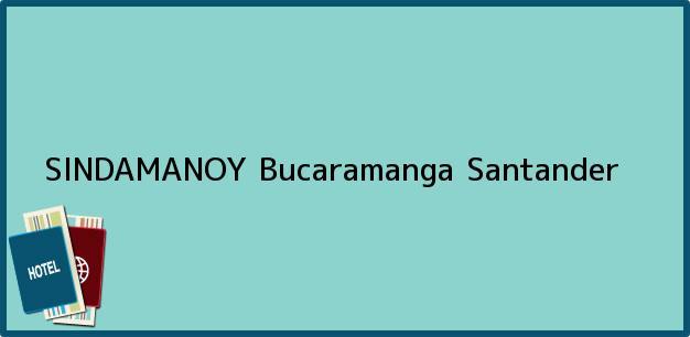 Teléfono, Dirección y otros datos de contacto para SINDAMANOY, Bucaramanga, Santander, Colombia