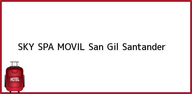 Teléfono, Dirección y otros datos de contacto para SKY SPA MOVIL, San Gil, Santander, Colombia