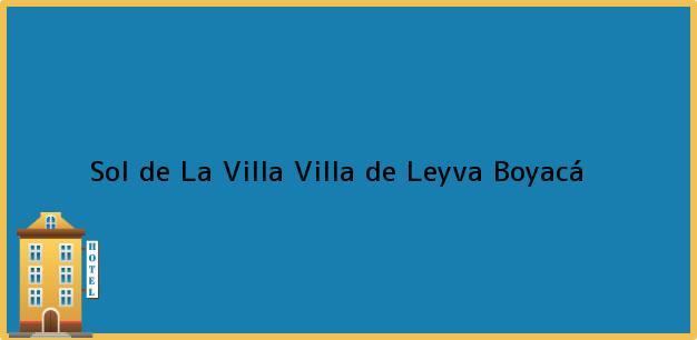 Teléfono, Dirección y otros datos de contacto para Sol de La Villa, Villa de Leyva, Boyacá, Colombia
