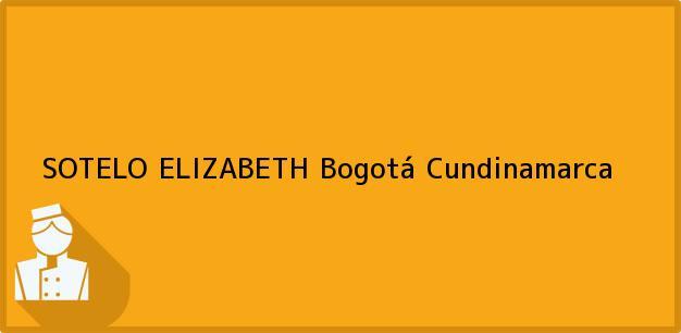 Teléfono, Dirección y otros datos de contacto para SOTELO ELIZABETH, Bogotá, Cundinamarca, Colombia