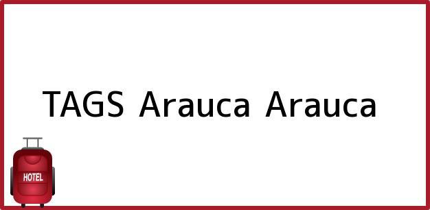 Teléfono, Dirección y otros datos de contacto para TAGS, Arauca, Arauca, Colombia