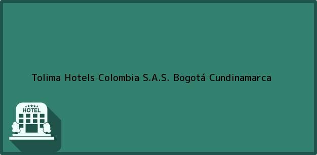 Teléfono, Dirección y otros datos de contacto para Tolima Hotels Colombia S.A.S., Bogotá, Cundinamarca, Colombia