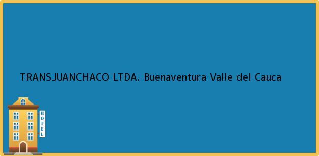 Teléfono, Dirección y otros datos de contacto para TRANSJUANCHACO LTDA., Buenaventura, Valle del Cauca, Colombia