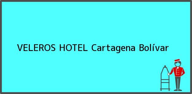 Teléfono, Dirección y otros datos de contacto para VELEROS HOTEL, Cartagena, Bolívar, Colombia