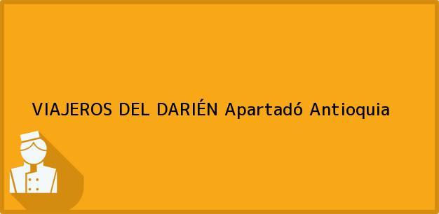 Teléfono, Dirección y otros datos de contacto para VIAJEROS DEL DARIÉN, Apartadó, Antioquia, Colombia