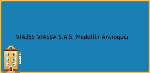 Teléfono, Dirección y otros datos de contacto para VIAJES VIASSA S.A.S., Medellín, Antioquia, Colombia